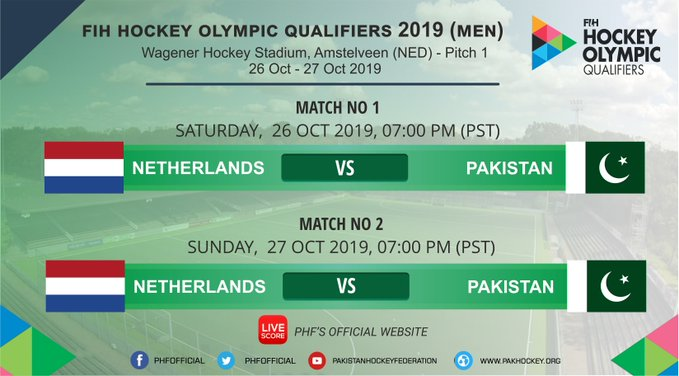 FIH Hockey Olympic Qualifiers 2019 (Men) Netherlands v Pakistan 26th & 27th October 2019 Venue: Wagener Hockey Stadium, Amstelveen Pitch 1 (NED) Match 1: NED v PAK 26-10-2019- 07:00 PM (PST) Match 2: NED v PAK 27-10-2019- 07:00 PM (PST) Schedule: https://pakhockey.org/netherlands-pakistan-olympic-qualification-event/
